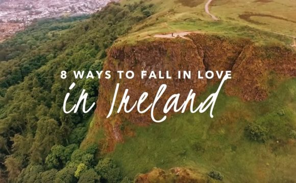 Why Ireland is the Perfect Place to Fall in Love!