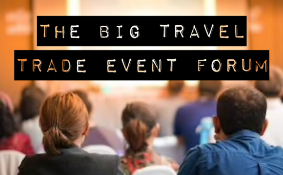 NEW FOR 2020 – The BIG Travel Trade Event Industry Forum